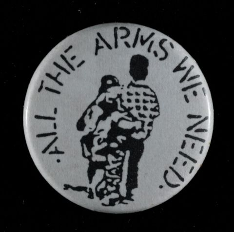 GH011835; Badge, 'All The Arms We Need'; 1980s; Unknown (image/tiff)