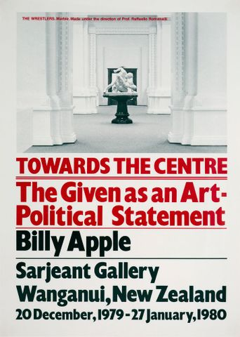 Billy Apple, <EM>Towards the centre: The given as an art-political statement</EM>, 1979, commercially printed poster, signed by the artist