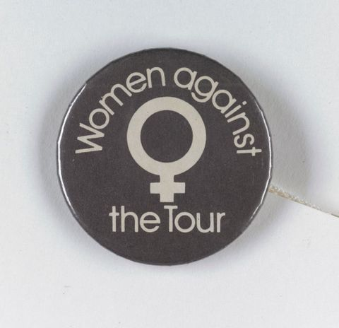 Badge, 'Women against the Tour', 1981, Maker unknown, New Zealand. Gift of Annette Anderson, 2009. Te Papa